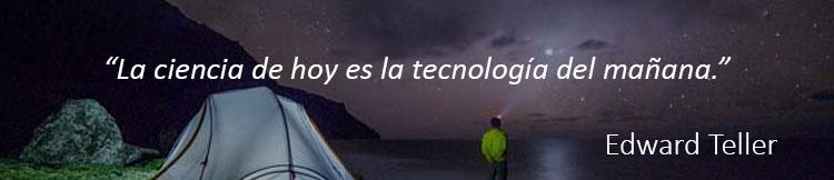 La ciencia de hoy es la tecnología del mañana